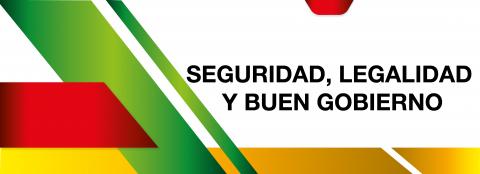 SEGURIDAD, LEGALIDAD Y BUEN GOBIERNO